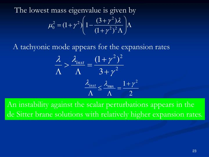 A tachyonic mode appears for the expansion rates