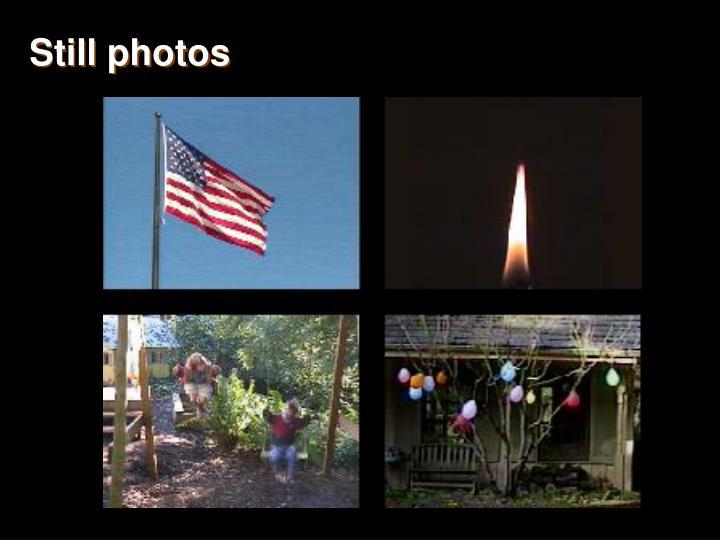 Still photos