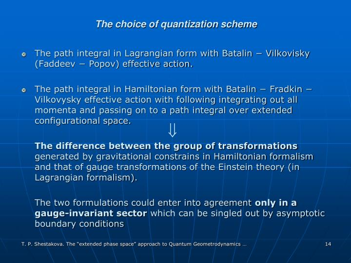 The choice of quantization scheme