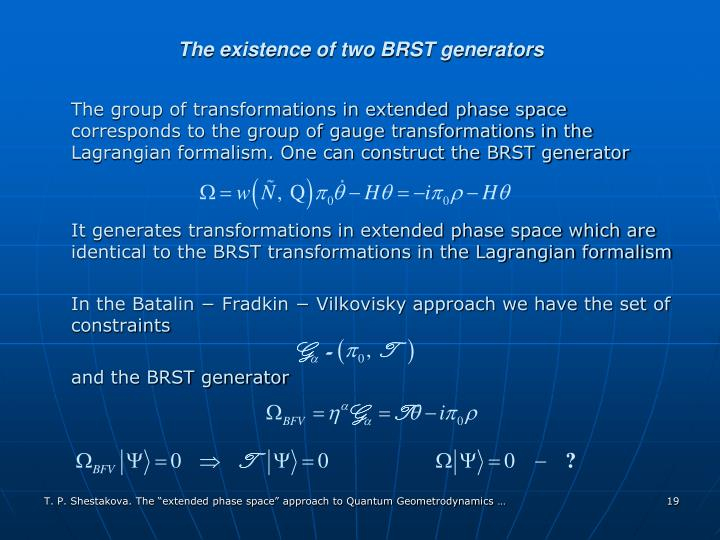 The existence of two BRST generators