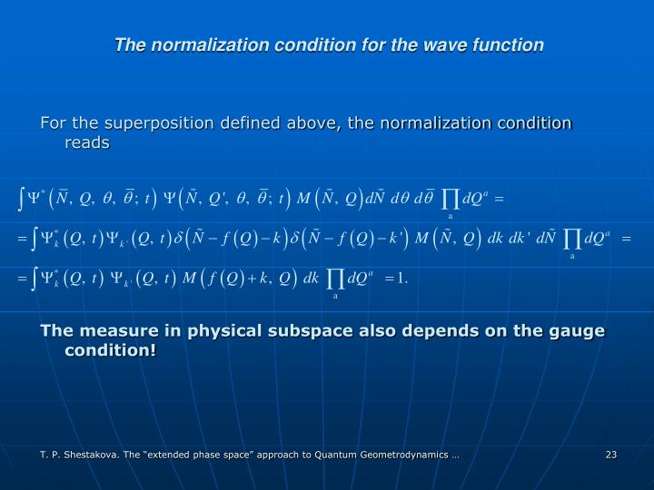 The normalization condition for the wave function