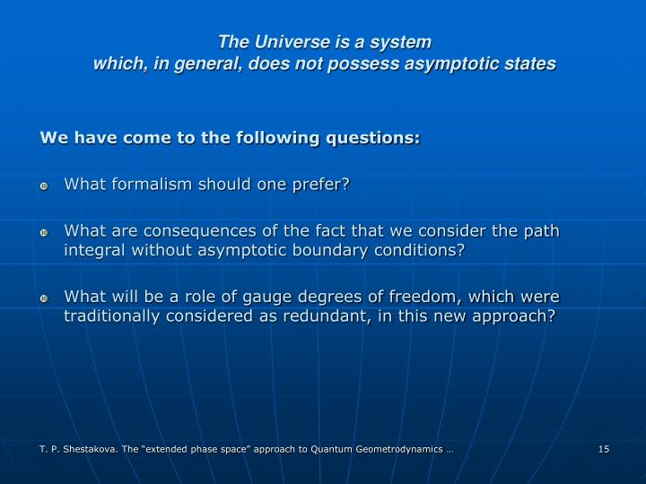 The Universe is a system