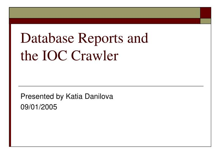 Database reports and the ioc crawler