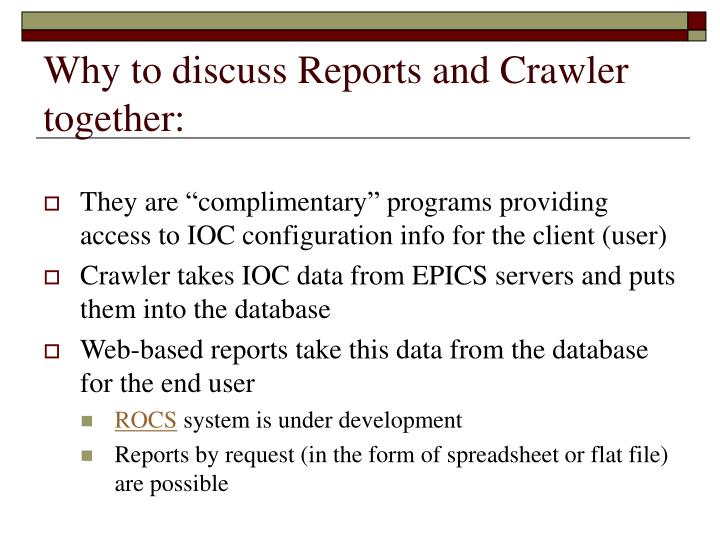 Why to discuss reports and crawler together