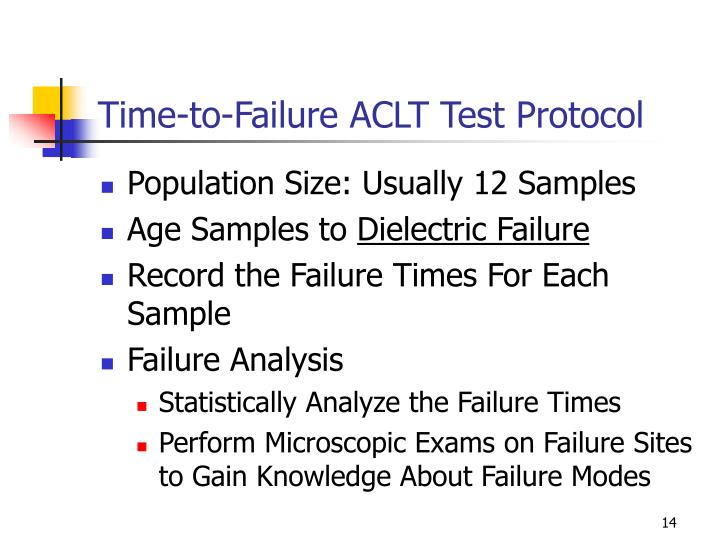Time-to-Failure ACLT Test Protocol