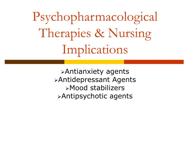 psychopharmacological therapies nursing implications n.