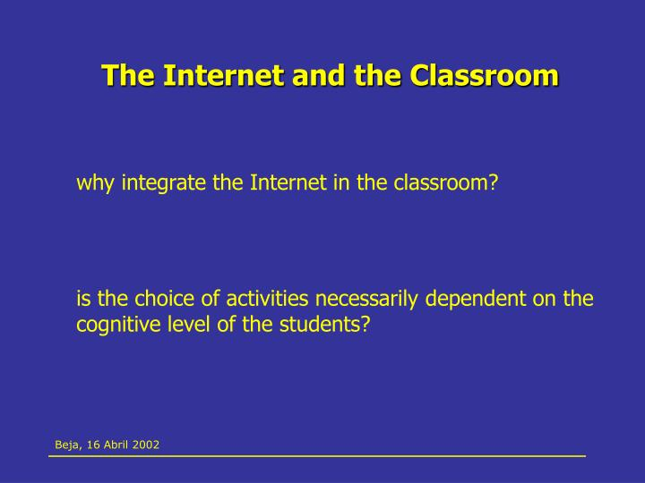 The Internet and the Classroom