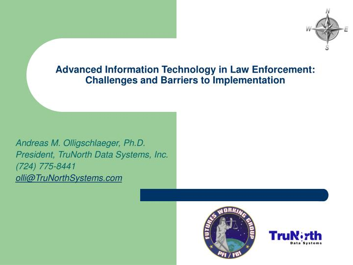 PPT - Advanced Information Technology in Law Enforcement