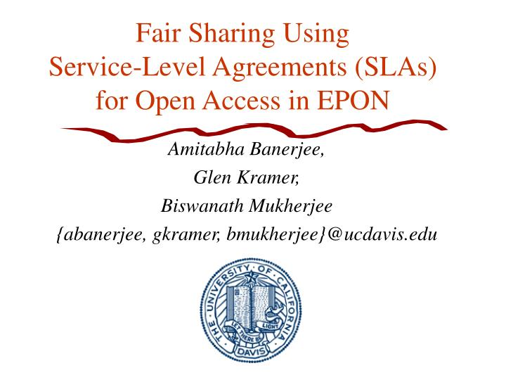 fair sharing using service level agreements slas for open access in epon n.