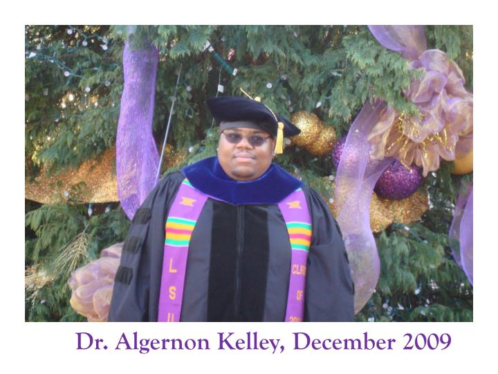 Dr. Algernon Kelley, December 2009