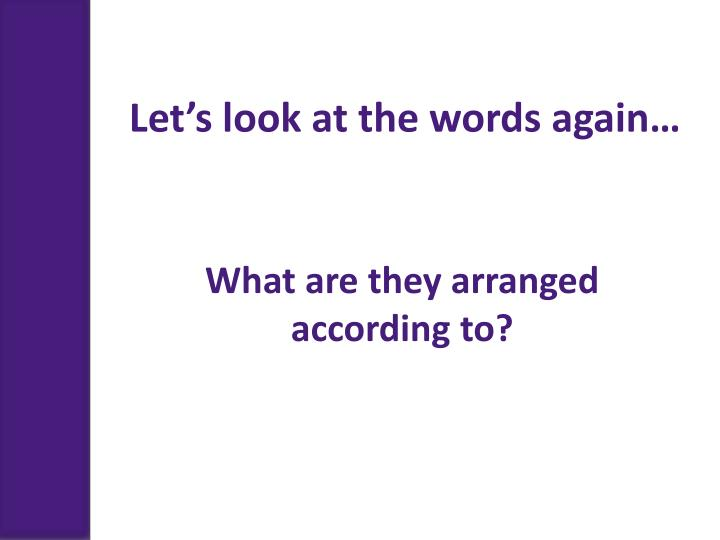 Let's look at the words again…