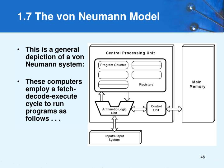 This is a general depiction of a von Neumann system: