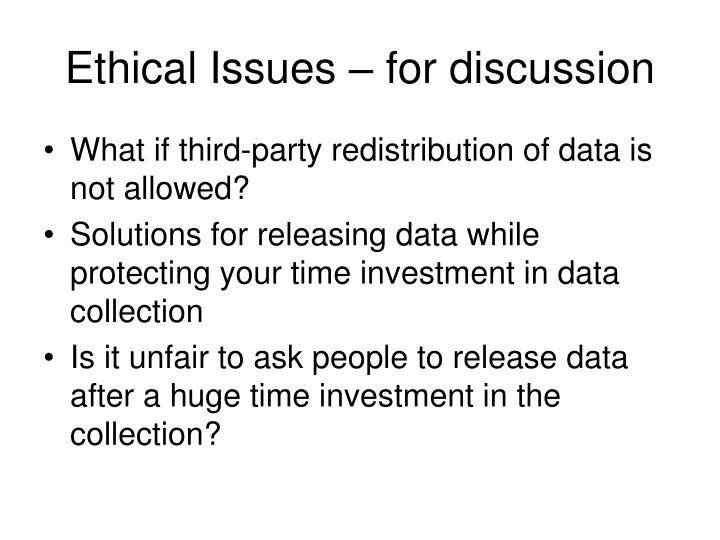 Ethical Issues – for discussion