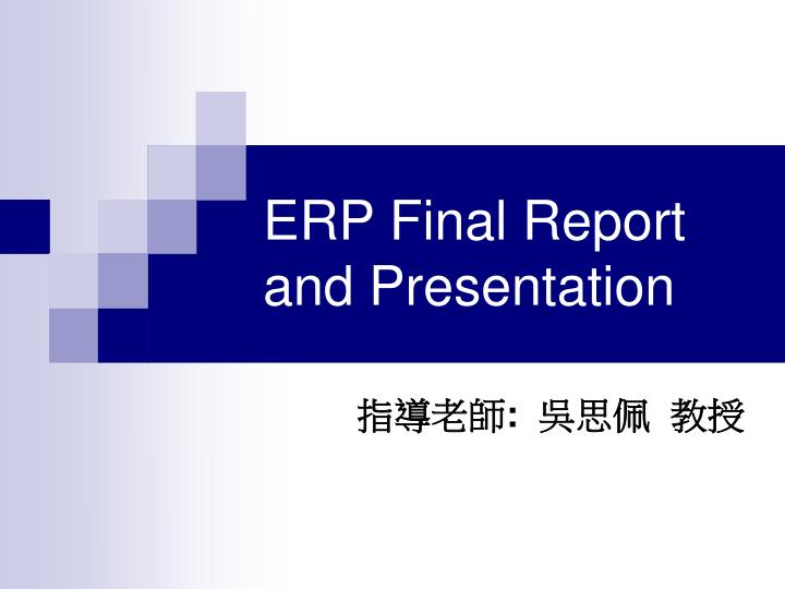 erp final report and presentation n.