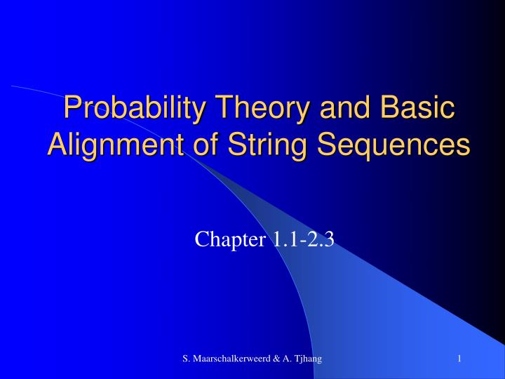 probability theory and basic alignment of string sequences n.