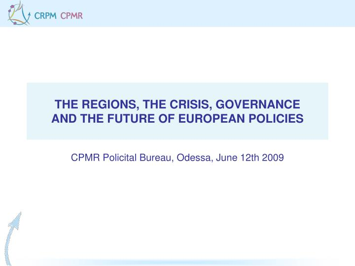 The regions the crisis governance and the future of european policies