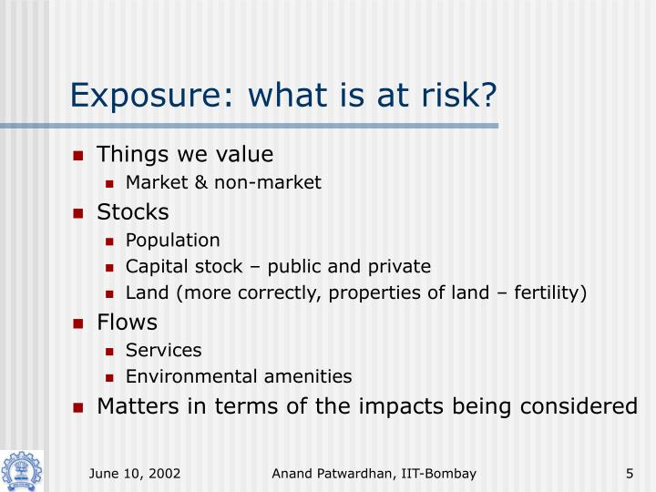 Exposure: what is at risk?