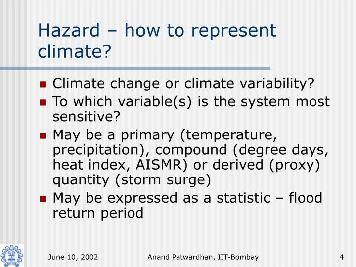 Hazard – how to represent climate?