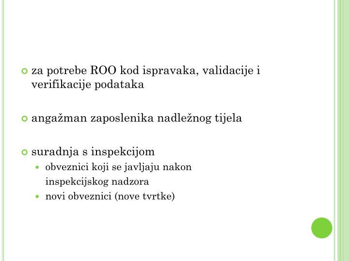 za potrebe ROO kod ispravaka, validacije i verifikacije podataka