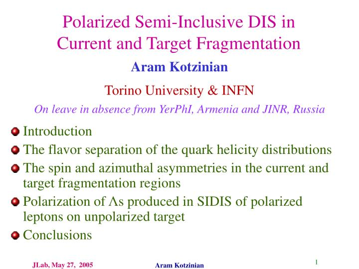 polarized semi inclusive dis in current and target fragmentation n.