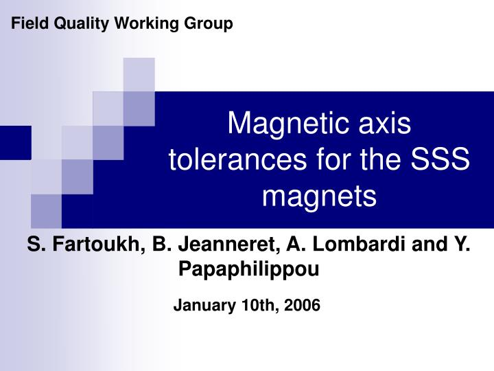 magnetic axis tolerances for the sss magnets n.
