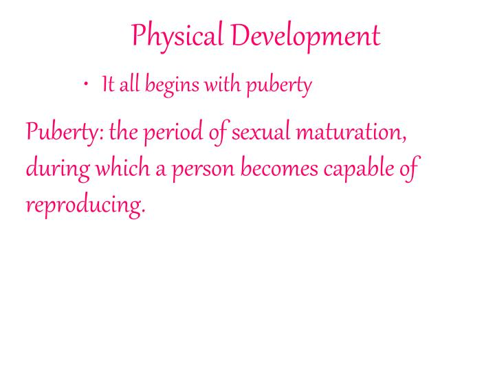 Physical development