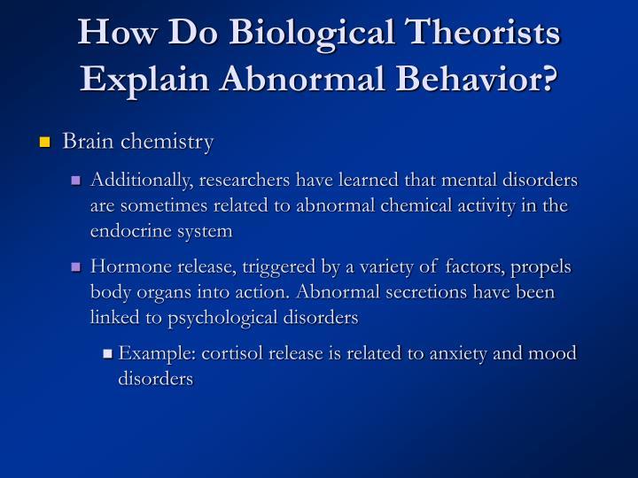 How Do Biological Theorists Explain Abnormal Behavior?
