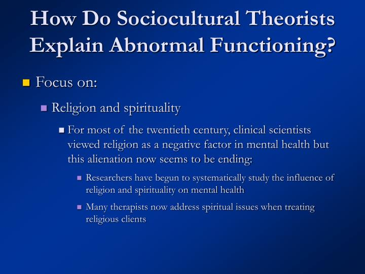 How Do Sociocultural Theorists Explain Abnormal Functioning?