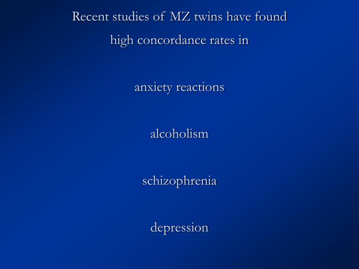 Recent studies of MZ twins have found