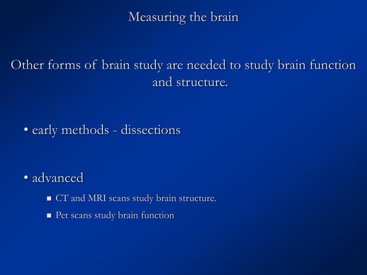 Measuring the brain