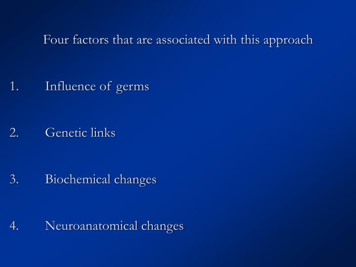 Four factors that are associated with this approach