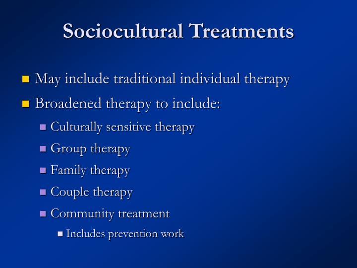 Sociocultural Treatments
