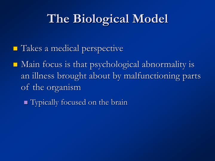 The Biological Model