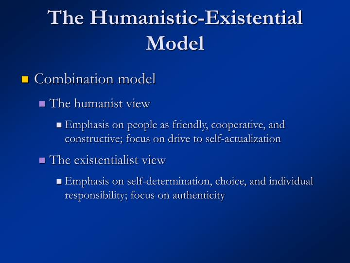 The Humanistic-Existential Model
