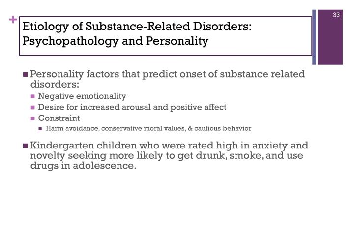 Etiology of Substance-Related Disorders: Psychopathology and Personality