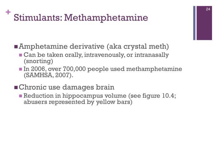 Stimulants: Methamphetamine