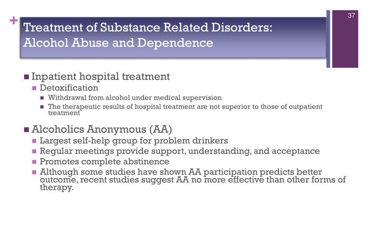 Treatment of Substance Related Disorders:  Alcohol Abuse and Dependence