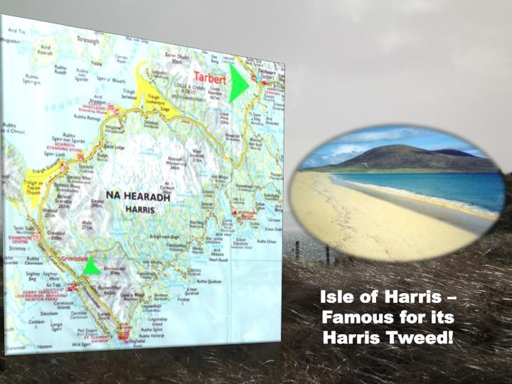 Isle of Harris – Famous for its Harris Tweed!