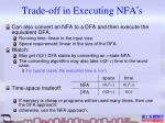 trade off in executing nfa s