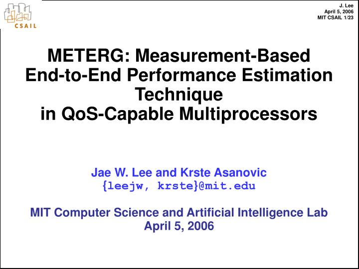 Meterg measurement based end to end performance estimation technique in qos capable multiprocessors