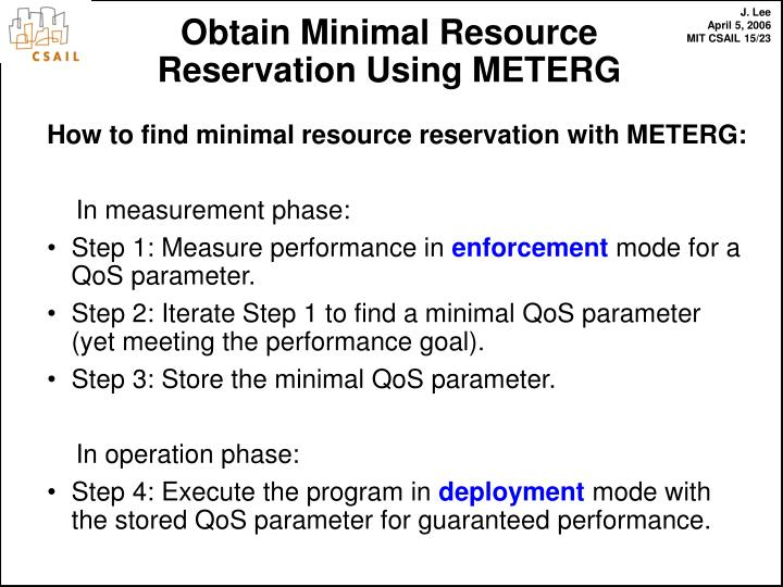 How to find minimal resource reservation with METERG: