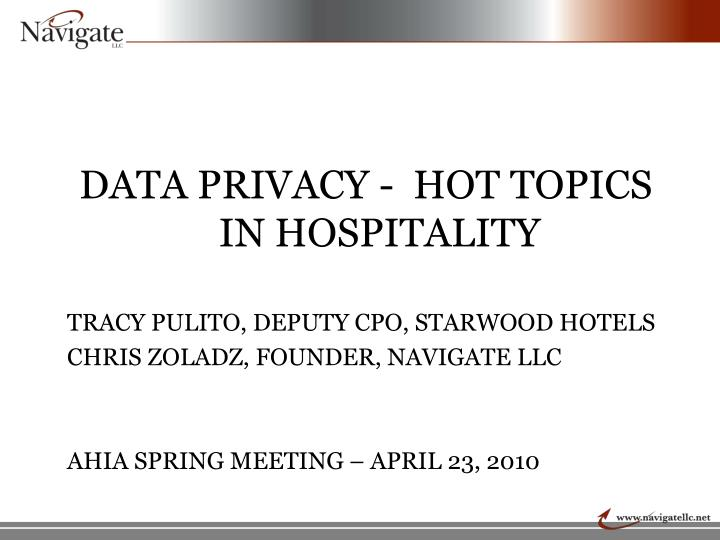 PPT - DATA PRIVACY - HOT TOPICS IN HOSPITALITY TRACY PULITO