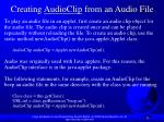 creating audioclip from an audio file