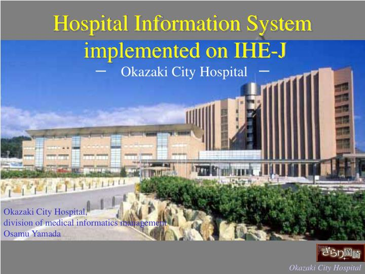 hospital information system implemented on ihe j okazaki city hospital n.
