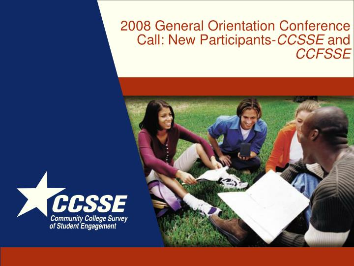 2008 General Orientation Conference Call: New Participants-
