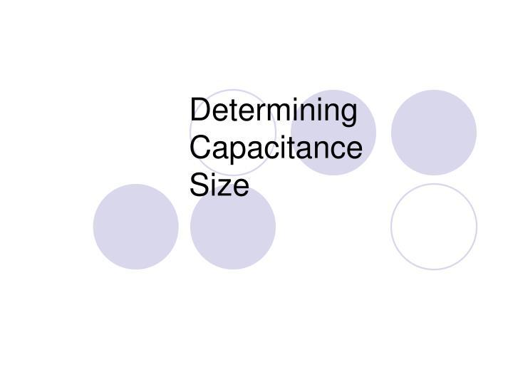Determining Capacitance Size