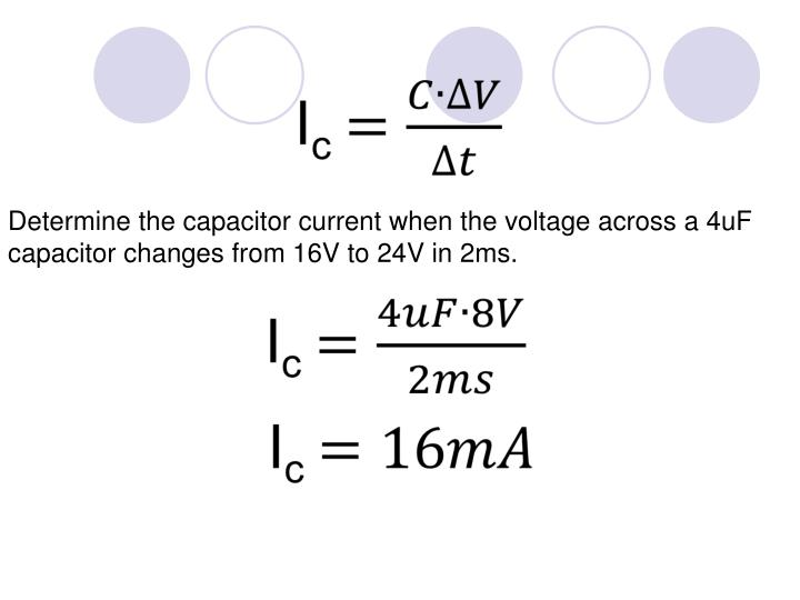 Determine the capacitor current when the voltage across a 4uF capacitor changes from 16V to 24V in 2ms.