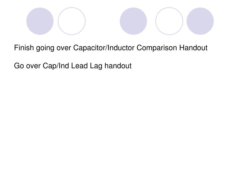 Finish going over Capacitor/Inductor Comparison Handout