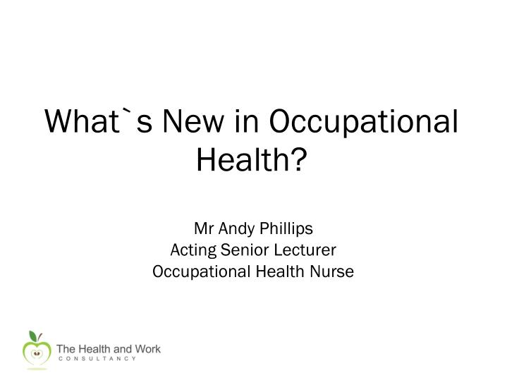 what s new in occupational health n.