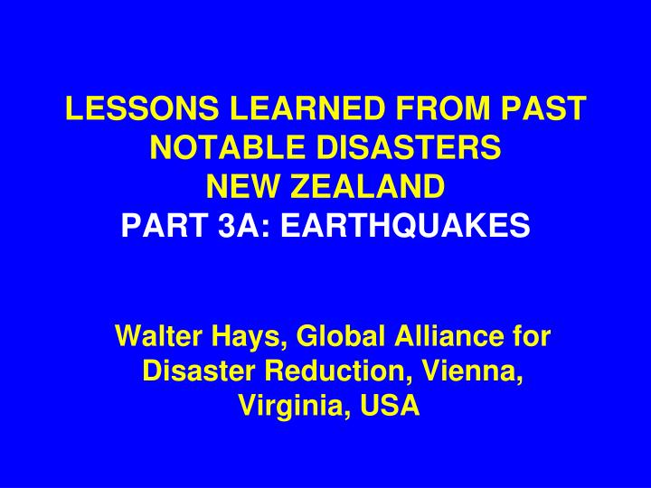lessons learned from past notable disasters new zealand part 3a earthquakes n.
